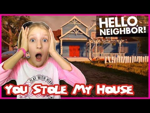 Hello neighbor you stole my house youtube gamer girl for Ciao youtube