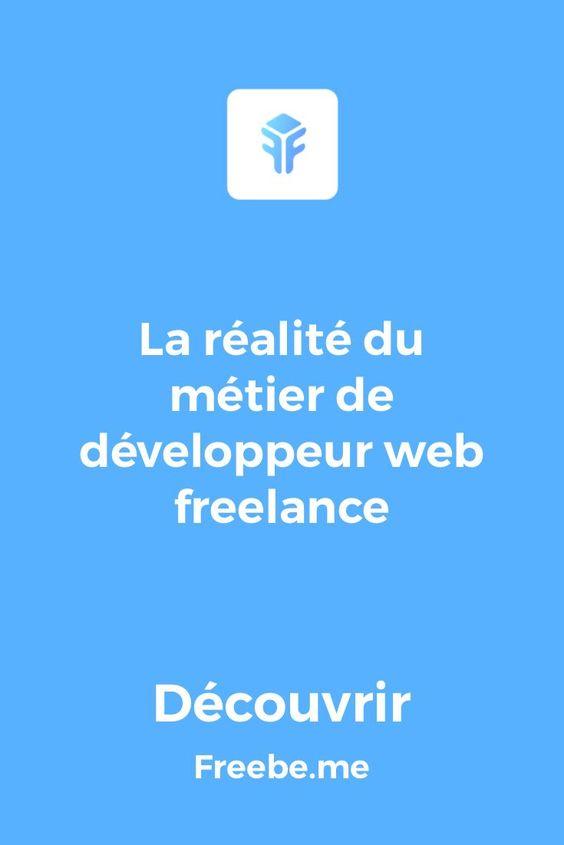 Le Metier De Developpeur Web Freelance Developpeur Web Entrepreneuriat Developpeur