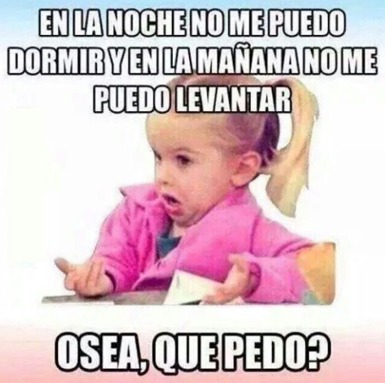 Pin By Veronica Gomez On Memes Sleep Or Lack Thereof Mexican Funny Memes Funny Spanish Memes Funny Quotes