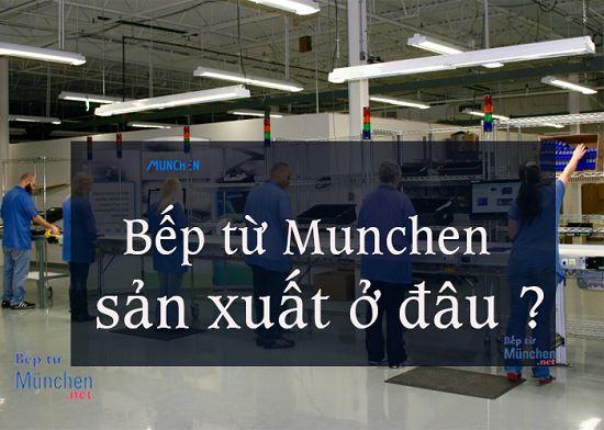 Bếp từ Munchen sản xuất từ đâu