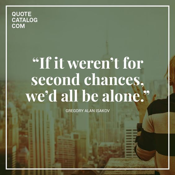 """If it weren't for second chances, we'd all be alone."" - Gregory Alan Isakov  Follow us on Facebook: www.facebook.com/QuoteCatalog:"