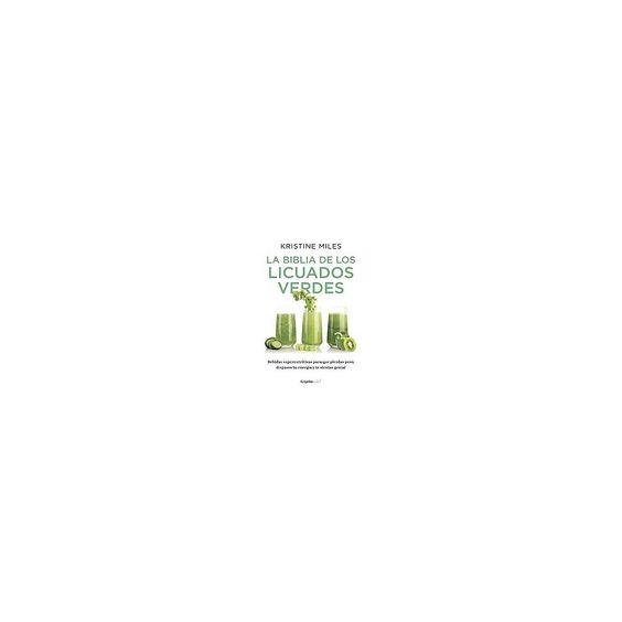 La biblia de los licuados verdes/ The bible (Paperback)