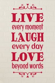 Wandtattoo Live every moment Laugh every day Love beyond words 6
