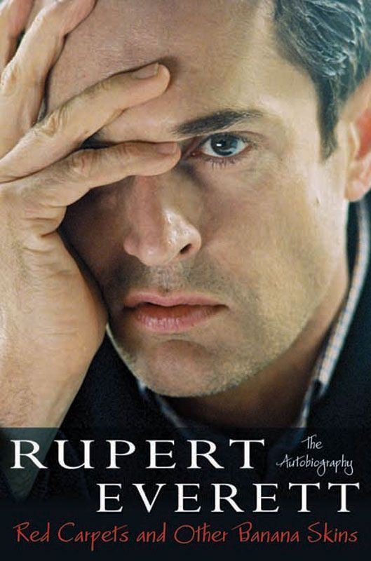 Red Carpets and Other Banana Skins: Rupert Everett: Amazon.com: Books