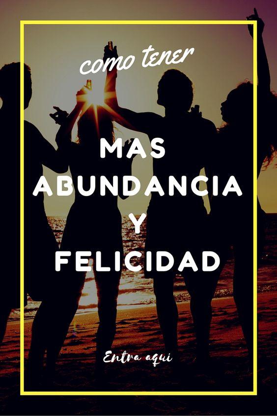 Visita http://www.alcanzatussuenos.com/como-aumentar-la-abundancia-y-la-felicidad/