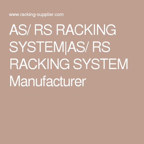 AS/ RS RACKING SYSTEM|AS/ RS RACKING SYSTEM Manufacturer