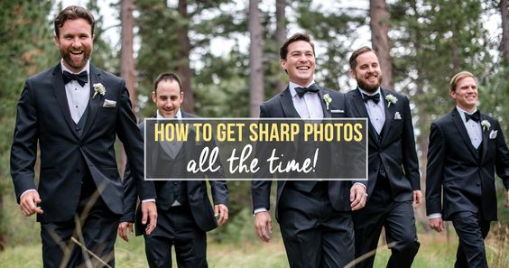 How to Get Sharp Photos - All the Time!