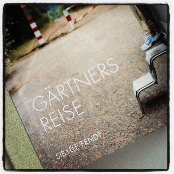 Gärtners Reise by Sibylle Fendt