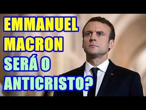 Emmanuel Macron Sera O Anticristo Do Apocalipse Confira 13 Curiosidad O Anticristo Apocalipse Prova Real