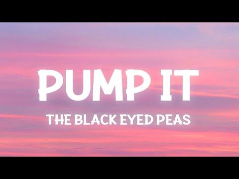 The Black Eyed Peas Pump It Lyrics Tiktok Song Let Those Speakers Blow Your Mind Youtube In 2021 Black Eyed Peas Eye Black Songs