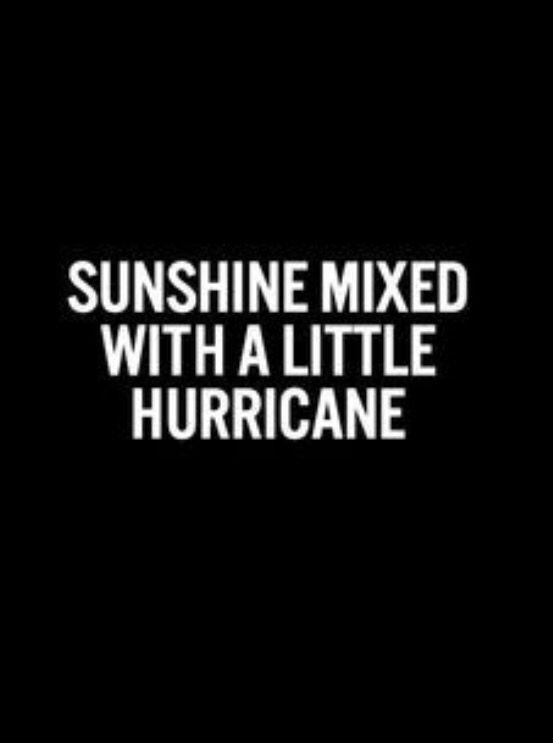 I sunshine mixed with hurricane