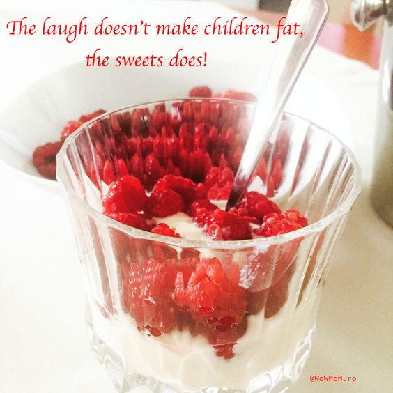 The laugh doesn't make your children fat, the sweets are.
