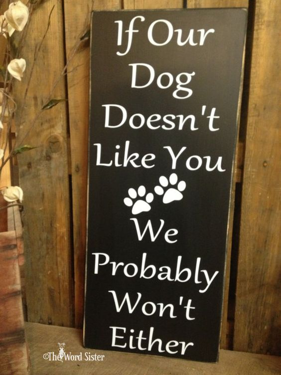 "Dog Lovers Sign ""If Our Dog Doesn't Like You, We Probably Won't Either"" 10""X24"" Wood Sign Subway Word Art by The Word Sister on Etsy, $40.00"