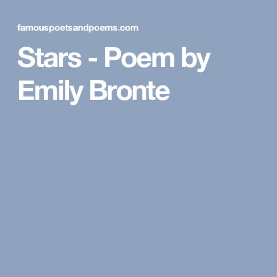Stars Poem By Emily Bronte Poems About Stars Emily Bronte Poems