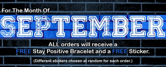 ALL orders for the month of September will receive a FREE Stay Positive Bracelet and a FREE Sticker from 8TN Apparel!
