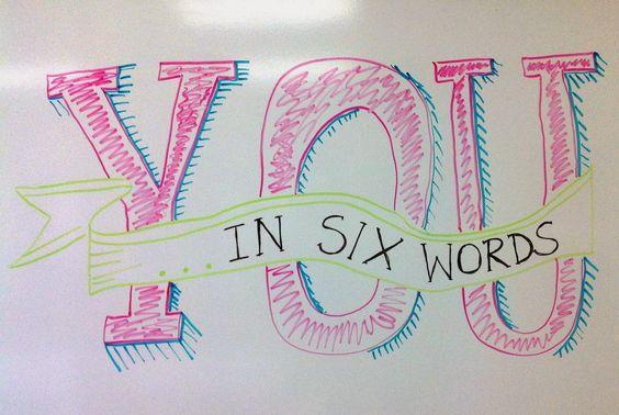 What's Your 6 Word Memoir?                              …
