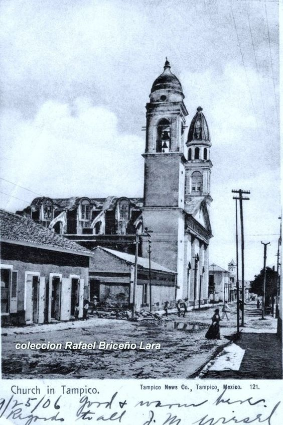 Parroquia de Tampico   Elevada a Catedral en 1923