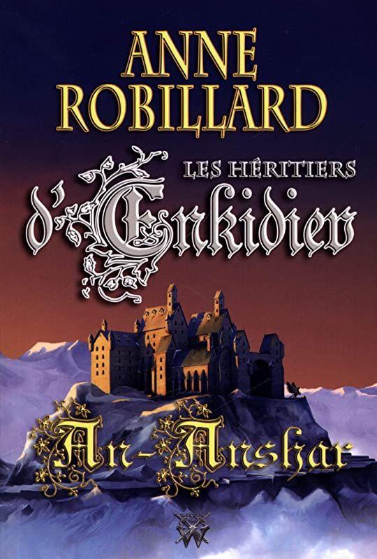 Epub Les Heritiers D Enkidiev 08 An Anshar De Anne Robillard In 2020 Ebook Free Reading Reading