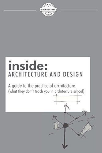 inside: Architecture and Design: A guide to the practice of architecture (what they don't teach you in architecture school) by Ryan Hansanuwat, http://www.amazon.com/dp/B00LU135VE/ref=cm_sw_r_pi_dp_tG1cvb0HZDWWC
