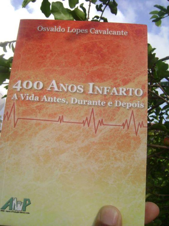 """O LIVRO """"400 ANOS"""", A EMOCIONANTE HISTÓRIA DE QUEM SOBREVIVEU A UM INFARTO"""