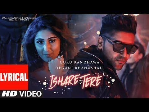 Ishare Tere Song With Lyrics Guru Randhawa Dhvani Bhanushali Directorgifty Bhushan Kumar Youtube Bollywood Music Videos Songs Bollywood Music