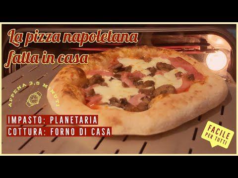 La Pizza Napoletana Fatta In Casa Impasto In Planetaria Cottura Nel Forno Di Casa Youtube Nel 2020 Pizza Pizza Napoletana Pizza Fatta In Casa