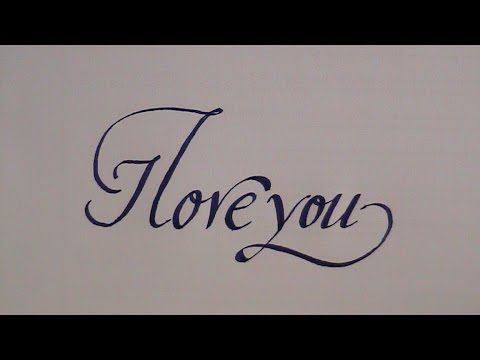Calligraphy How To Write Calligraphy Letters I Love You