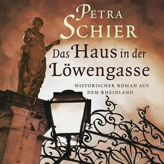 Das Haus In Der Lowengasse Bucher Historische Romane Historischer Roman