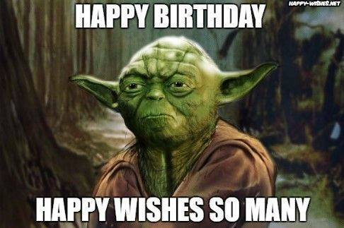 Best Star Wars Funny Happy Birthday Meme Yoda Memes Funny Happy Birthday Meme Happy Birthday Quotes Funny Happy Birthday Funny