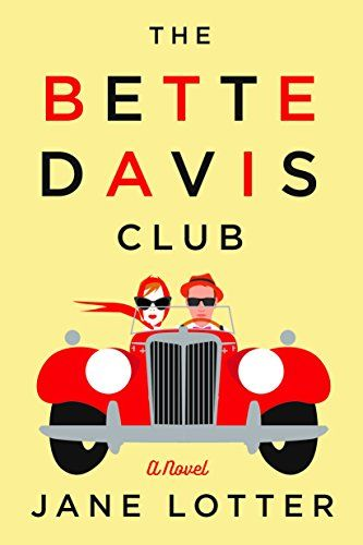 The Bette Davis Club by Jane Lotter…: