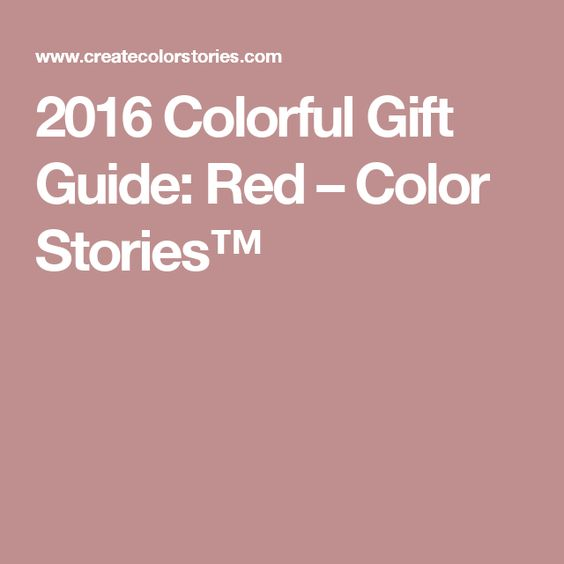 2016 Colorful Gift Guide: Red – Color Stories™