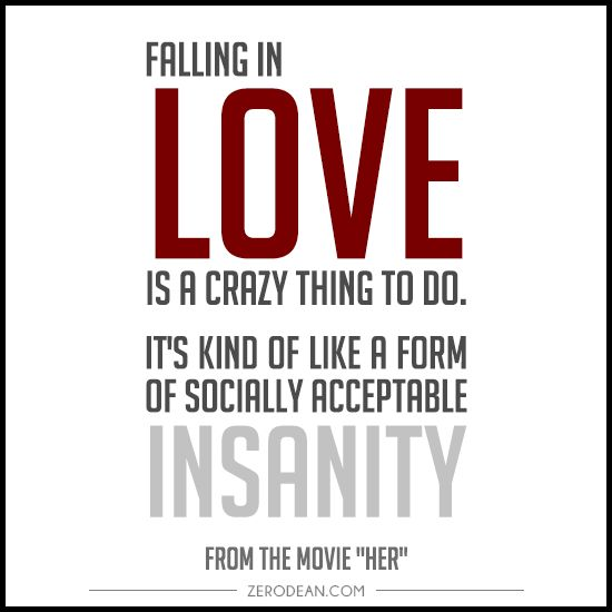 """Quotes To Make Her Fall In Love: """"Falling In Love Is A Crazy Thing To Do. It's Kind Of Like"""
