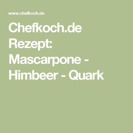 Chefkoch.de Rezept: Mascarpone - Himbeer - Quark