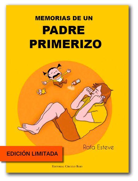 LIBRO MEMORIAS DE UN PADRE PRIMERIZO. Edición limitada. #padreprimerizo