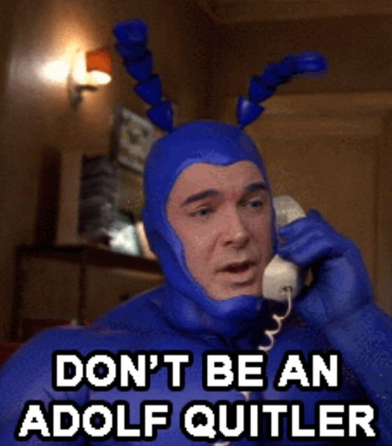 Don't be an Adolf Quittler - The Tick