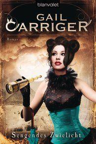 Gail  Carriger - Sengendes Zwielicht