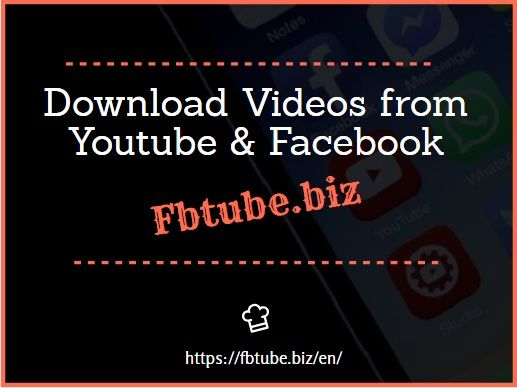 Fbtube Biz Is A Free Video Downloader And Also Video Converter And