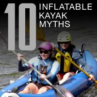 Inflatable Boats For Less | FAQ | Top Ten Inflatable Kayak Myths