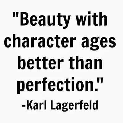 """Beauty with character ages better than perfecttion."" Karl Lagerfeld quotes Muse Boutique Outlet"