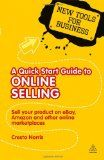 A Quick Start Guide to Online Selling: How to Sell Your Product on e-bay, Amazon, i-tunes and Other Online Market Places (New Tools for Busine) - http://southafricanexperience.com/a-quick-start-guide-to-online-selling-how-to-sell-your-product-on-e-bay-amazon-i-tunes-and-other-online-market-places-new-tools-for-busine/