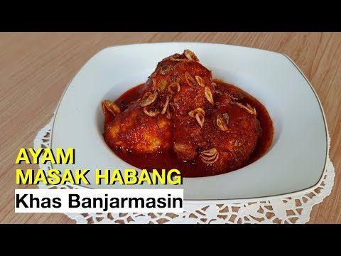 Ayam Masak Habang Khas Banjar Kalimantan Selatan Masakan Banjar Kalimantan Selatan Youtube Resep Masakan Indonesia Resep Ayam Masakan Indonesia