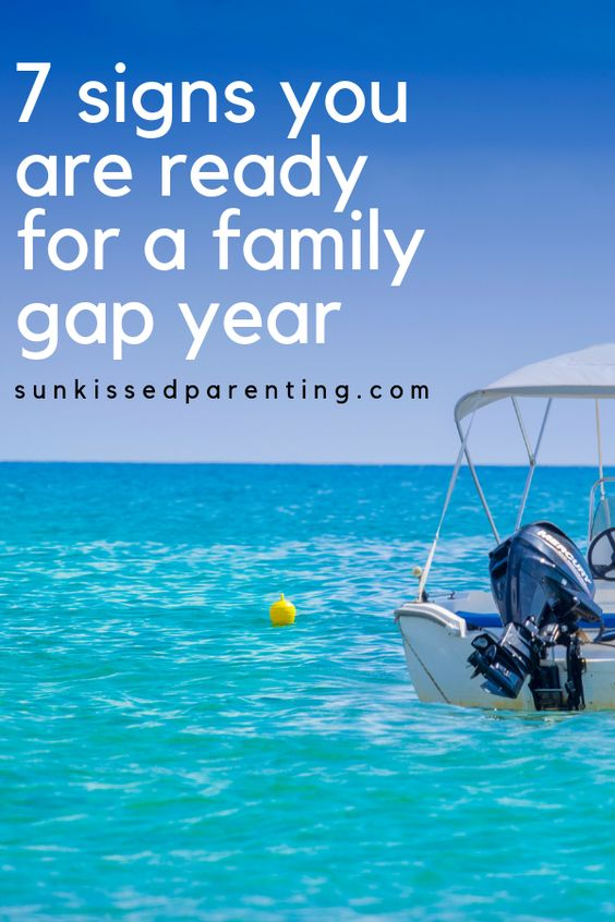 7 Signs You Are Ready For A Family Gap Year Sun Kissed Parenting Gap Year Travel Insurance Travel Insurance Companies