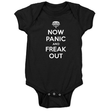Now Panic and Freak Out Baby Bodysuit on CafePress.com