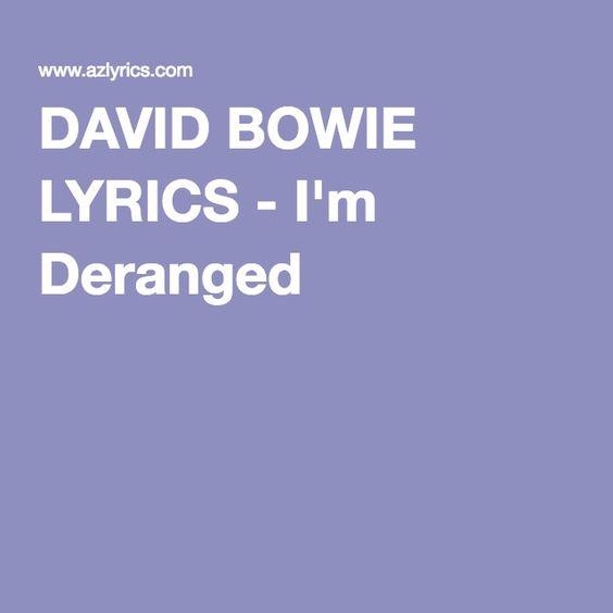 DAVID BOWIE LYRICS - I'm Deranged