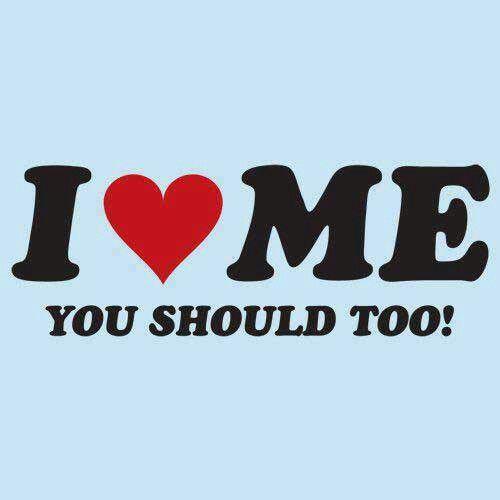 Self Love...I LOVE ME...YOU SHOULD TOO! - #Be #You #Beautiful