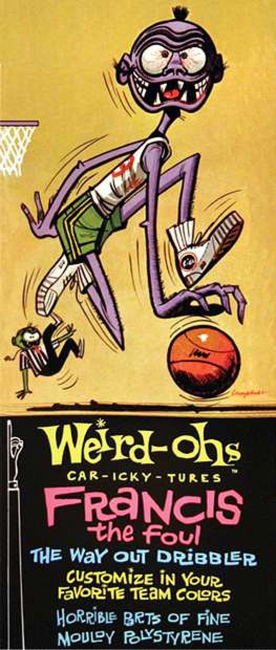 Weird-Ohs - Francis The Foul...The Way Out Dribbler