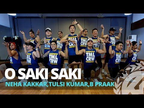O Saki Saki By Neha Kakkar Tulsi Kumar B Praak Zumba Bollywood Tml Crew Jay Laurente Youtube Zumba Zumba Dance Neha Kakkar