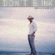 Kenny Chesney Don't Blink
