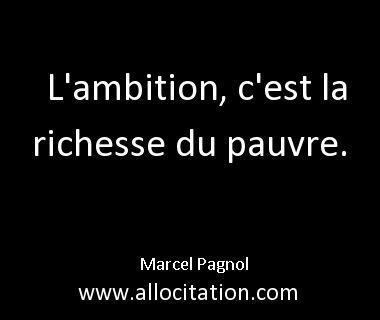 L'ambition, c'est la richesse du