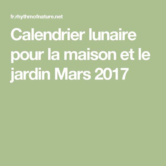 calendrier lunaire pour la maison et le jardin mars 2017